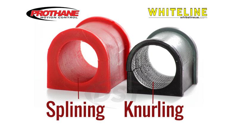 prothane vs whitelinesplining knurling