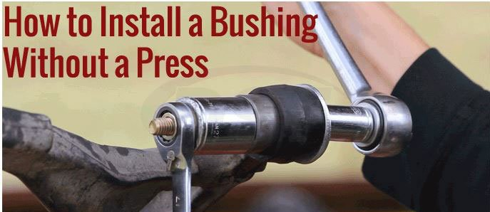 Bushing Install No Press