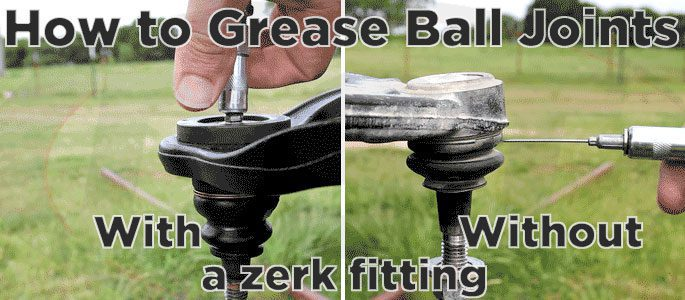 How to Grease Ball Joints with or without a Zerk Fitting