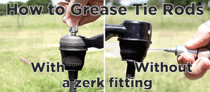 How to Grease a Tie Rod with or without a Zerk Fitting